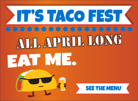 All April is Taco fest